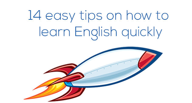 14 easy tips on how to learn English quickly