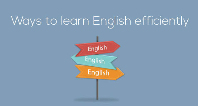 These ways will help you learn English efficiently